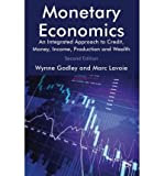 img - for [ Monetary Economics: An Integrated Approach to Credit, Money, Income, Production and Wealth ] By Godley, Wynne ( Author ) [ 2012 ) [ Paperback ] book / textbook / text book