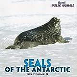 Seals of the Antarctic, Sara Swan Miller, 1435831497