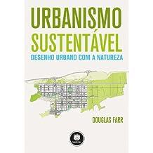 Urbanismo Sustentável. Desenho Urbano com a Natureza