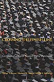 img - for Crossing the Finish Line: Completing College at America's Public Universities (The William G. Bowen Memorial Series in Higher Education) book / textbook / text book