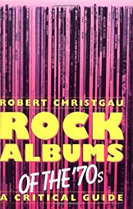 Rock Albums Of The 70s: A Critical Guide (Da Capo Paperback) from Da Capo Press