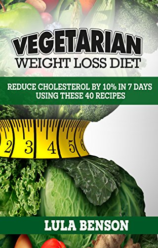 Vegetarian Weight Loss Diet To Lower Cholesterol by Lula Benson ebook deal