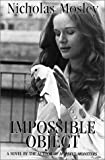 Impossible Object, Nicholas Mosley, 0916583090