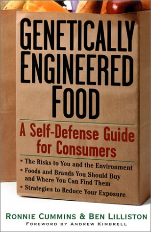 Genetically Engineered Foods: A Self-Defense Guide for Consumers
