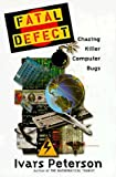 img - for Fatal Defect:: Chasing Killer Computer Bugs book / textbook / text book