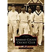 Somerset County Cricket Club (Images of Sport) (Archive Photographs: Images of England)