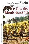 Le Clos des Monts-Luisants par Bazin