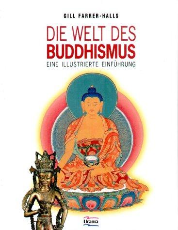 Die Welt des Buddhismus: Eine illustierte Einführung