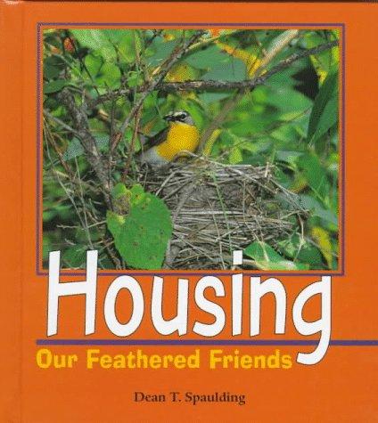 Housing Our Feathered Friends (Birder's Bookshelf)