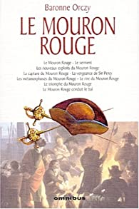La Saga du Mouron rouge par  Baronne Emmuska Orczy