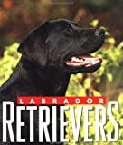 Labrador Retrievers, Ariel Books Staff and Ariel Books, 0836215206