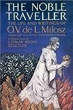 The Noble Traveller, Oscar V. De Lubicz Milosz, 0940262169