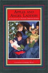 Apples and Angel Ladders: A Collection of Pioneer Christmas Stories