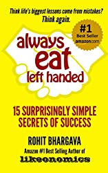 Always Eat Left Handed: 15 Surprisingly Simple Secrets Of Success (English Edition)