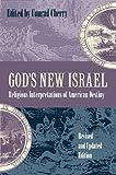 God's New Israel: Religious Interpretations of American Destiny