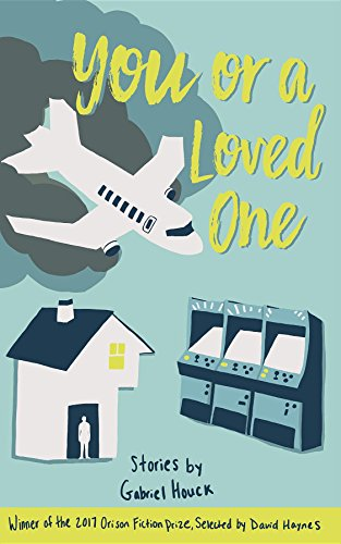 You or a Loved One: Stories (The Orison Fiction Prize)