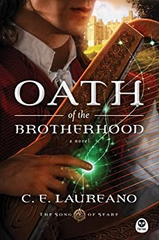 Oath of the Brotherhood: A Novel (The Song of Seare Book 1) by [Laureano, C. E.]