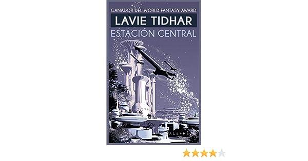 Estación central (Alethé): Amazon.es: Tidhar, Lavie, Páez García ...