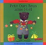 """Afficher """"Petit Ours Brun aime Noël"""""""