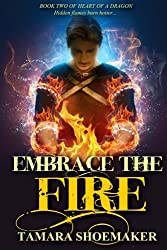 Embrace the Fire (Heart of a Dragon) (Volume 2)