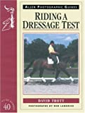 Riding a Dressage Test, David Trott and Penny Hillsdon, 0851318088