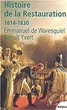 Histoire de la Restauration par Emmanuel de Waresquiel