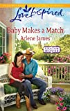 Baby Makes a Match (Love Inspired)