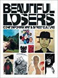 img - for Beautiful Losers: Contemporary Art and Street Culture book / textbook / text book