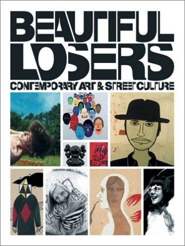 Beautiful Losers: Contemporary Art and Street Culture ebook