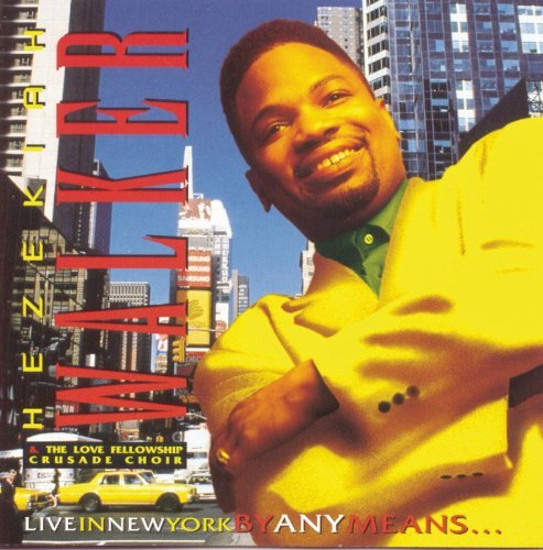 Live in New York By Any Means by Hezekiah Walker & The Love Fellowship Crusade Choir (1997-04-01)