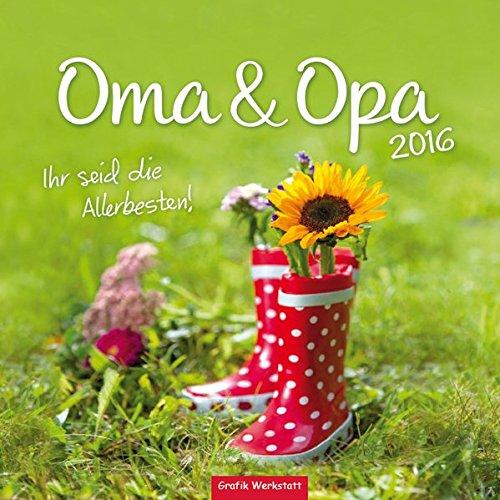 Oma & Opa 2016: Wandkalender