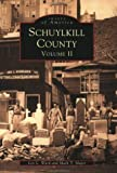 Schuylkill County  Volume II     (PA)   (Images  of  America)