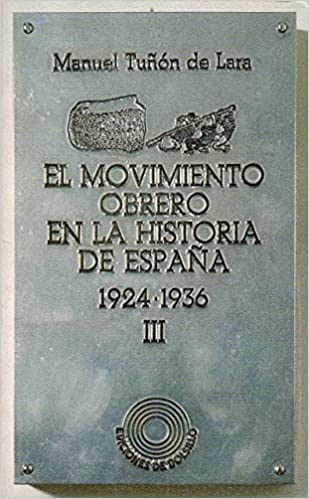 El movimiento obrero en la Historia de España 3: 1924-1936: Amazon.es: TUÑÓN DE LARA, MANUEL: Libros