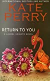 Return to You: A Laurel Heights Novel (Volume 3)