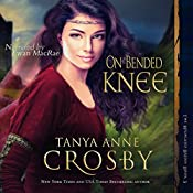 On Bended Knee: The Highland Brides, Book 3 | Tanya Anne Crosby