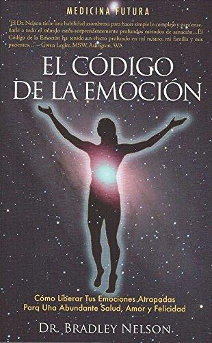 EL CODIGO DE LA EMOCION Emotion Code (Spanish)