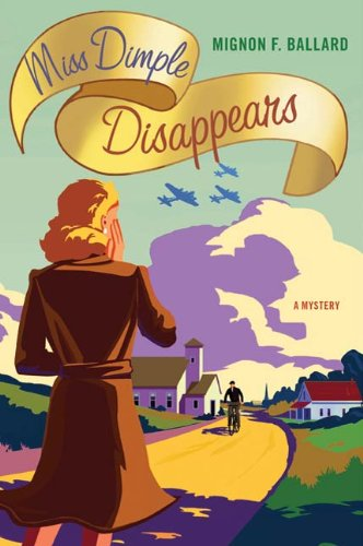 Miss Dimple Disappears: A Mystery (Miss Dimple Mysteries Book 1)