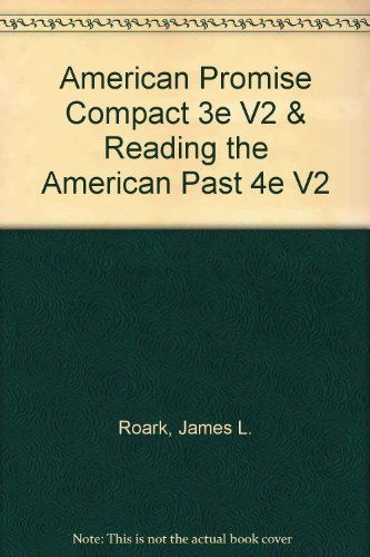 American Promise Compact 3e V2 & Reading the American Past 4e V2