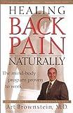 Healing Back Pain Naturally, Arthur H. Brownstein, 0936197390