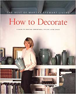 How to Decorate: The Best of Martha Stewart Living: Amazon ...