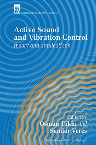 Active Sound and Vibration Control: Theory and Applications (Iee Control Series, 62)