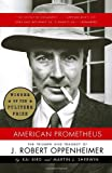 American Prometheus: The Triumph and Tragedy of J. Robert Oppenheimer, Kai Bird, Martin J. Sherwin, 0375726268