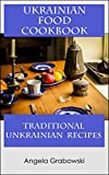 Ukrainian Food Cookbook: Traditional Ukrainian Recipes