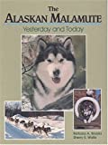 The Alaskan Malamute Yesterday and Today, Barbara A. Brooks and Sherry E. Wallis, 0931866960