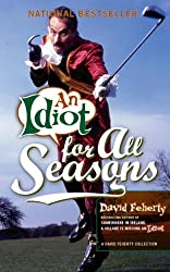 An Idiot for All Seasons