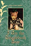 I Am the Quigglebush Bear, Susan Eileen Walker, 1424118883