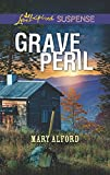Grave Peril (Love Inspired Suspense) by  Mary Alford in stock, buy online here