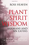Plant Spirit Wisdom, Ross Heaven, 1846941237