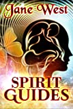Spirit Guides: Contact Your Spirit Guide and Access the Spirit World (Spirits, Spirit Guides, Spirit Animals) (Spirits, Spirit Guides, Spirit World, Spirit Animals)