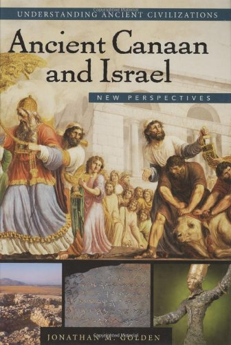 Ancient Canaan and Israel: New Perspectives (Understanding Ancient Civilizations Series)